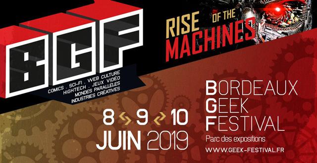 Juin 2019, direction le Bordeaux Geek Festival